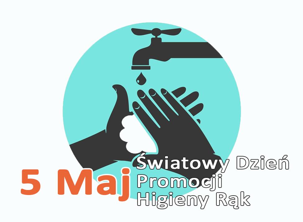 Plakat przedstawia mycie rąk z napisem o światowym dniu promocji higieny rąk