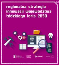Regionalna Strategia Innowacji Województwa Łódzkiego LORIS 2030