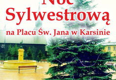 Noc Sylwestrowa na Placu Św. Jana w Karsinie.
