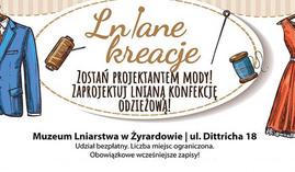 Muzeum Lniarstwa w Żyrardowie ogłasza nabór uczestników do nowych projektów finansowanych przez Muze
