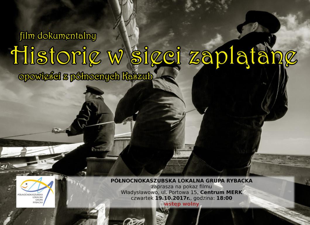 """Pokaz filmu """"Historie w sieci zaplątane - opowieści z Północnych Kaszub"""" - Władysławowo (l"""