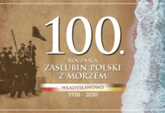 100. rocznica Zaślubin Polski z Morzem we Władysławowie - baner