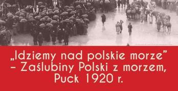Wystawa w Muzeum Ziemi Puckiej z okazji 100. rocznicy zaślubin Polski z morzem