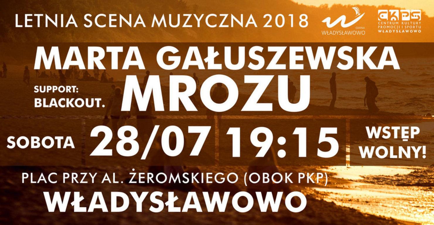 Letnia Scena Muzyczna 2018 Władysławowo - blackout., Marta Gałuszewska, Mrozu