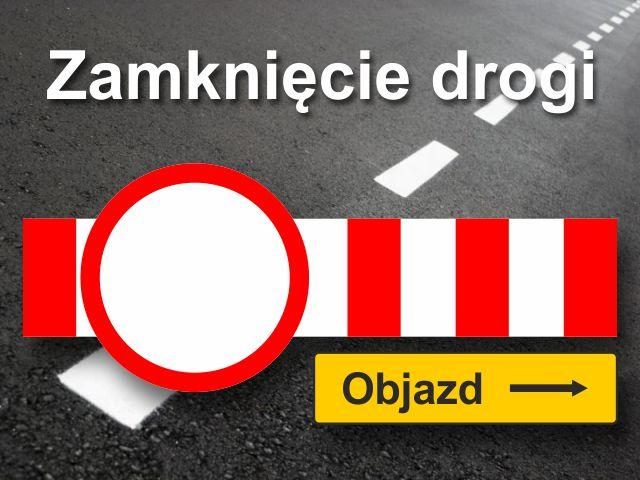 Zamknięcie Drogi Maliniaki (link otworzy duże zdjęcie)