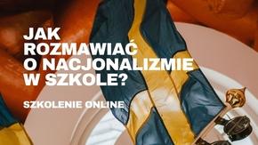 grafika - Jak rozmawiać o nacjonalizmie w szkole? - szkolenie online