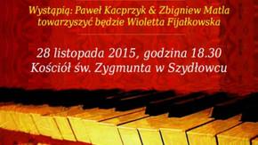 Plakat - 28 listopada 2015, 18:30 Kościół Świętego Zygmunta w Szydłowcu