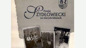 Okładka Publikacji Powiat Szydłowiecki na starych kliszach